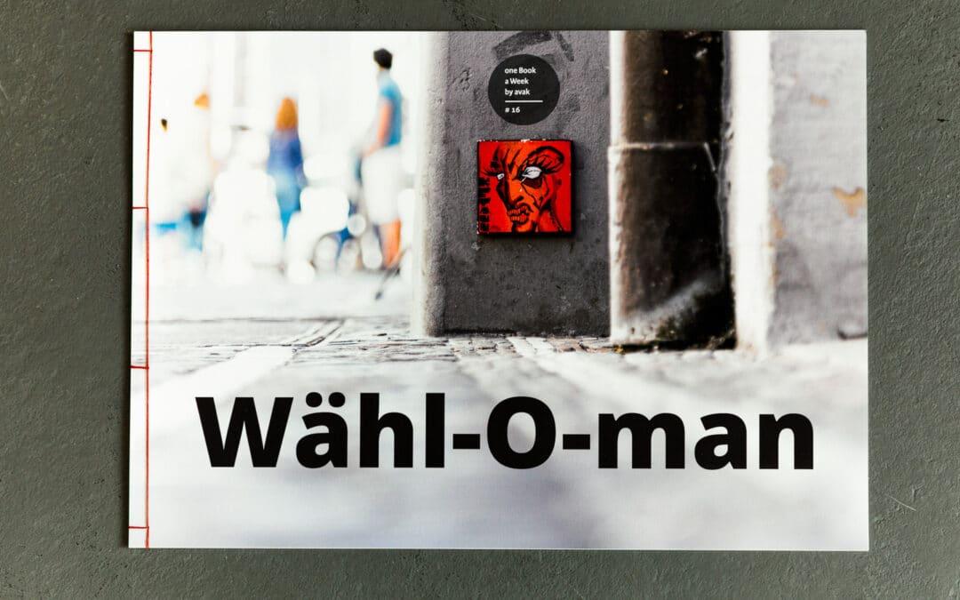 #16 — Wähl-O-man