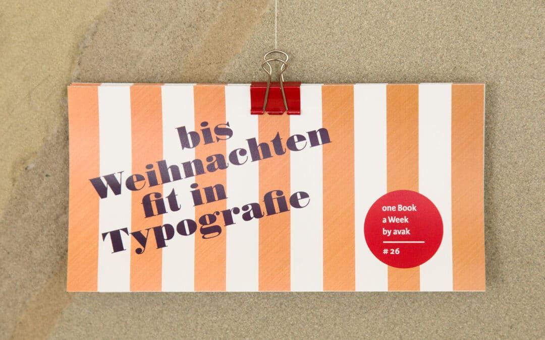 #26 — Bis Weihnachten fit in Typografie (ein Adventskalender)