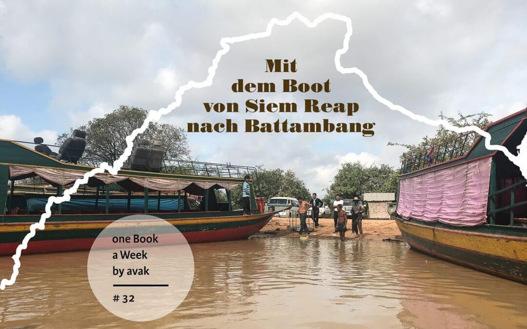 #32 — Mit dem Boot von Siem Reap nach Battambang